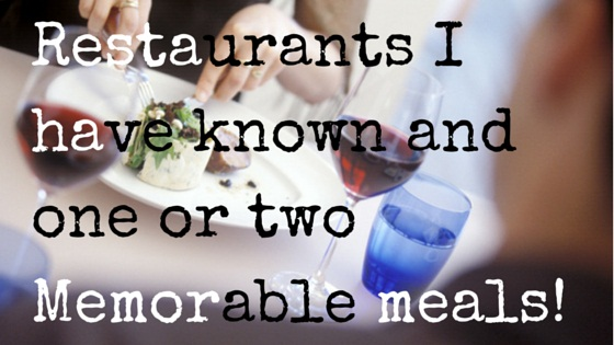 Restaurants I have known and one or two