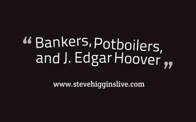 Bankers, Potboilers, J Edgar Hoover